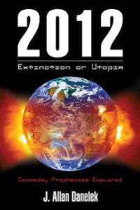 2012 Extinction or Utopia
