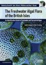 The Freshwater Algal Flora of the British Isles with DVD-ROM