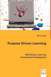 Purpose Driven Learning