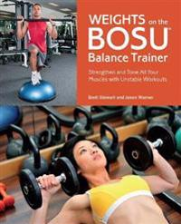 Weights on the Bosu Balance Trainer
