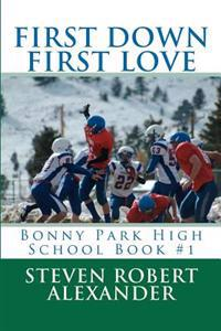 First Down, First Love: Bonny Park High School