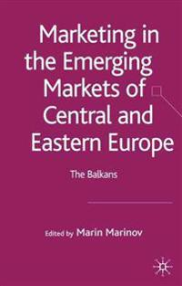 Marketing In The Emerging Markets Of Central And Eastern Europe