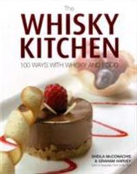 Whisky kitchen - 100 ways with whisky and food