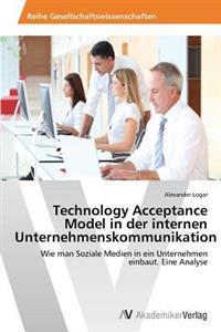 Technology Acceptance Model in Der Internen Unternehmenskommunikation