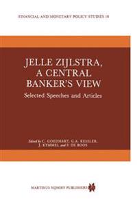 Jelle Zijlstra, a Central Banker's View