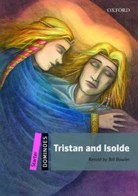 Tristan and Isolde: Starter Level: 250-Word Vocabulary Tristan and Isolde
