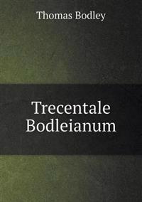 Trecentale Bodleianum