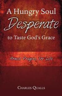 A Hungry Soul Desperate to Taste God's Grace