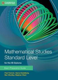 Mathematical Studies Standard Level for IB Diploma Exam Preparation Guide