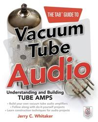 The TAB Guide to Vacuum Tube Audio