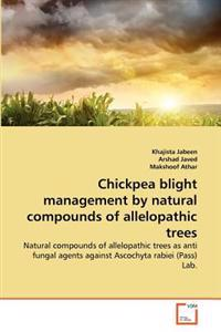 Chickpea Blight Management by Natural Compounds of Allelopathic Trees