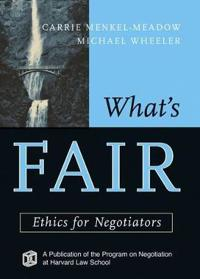 What's Fair: Ethics for Negotiators
