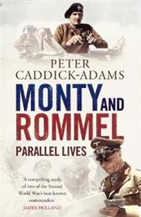 Monty and Rommel: Parallel Lives