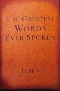 The Greatest Words Ever Spoken (Red Letter Edition)