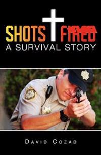 Shots Fired: A Survival Story