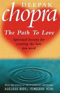Path to love - spiritual lessons for creating the love you need