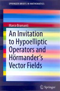 An Invitation to Hypoelliptic Operators and Hoermander's Vector Fields