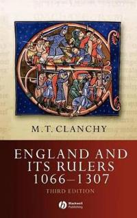 England and Its Rulers 1066 - 1307