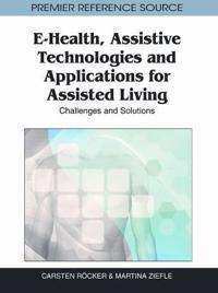 E-Health, Assistive Technologies and Applications for Assisted Living