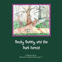 Becky Bunny and the Dark Forest