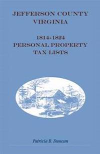 Jefferson County, [West] Virginia, 1814-1824 Personal Property Tax Lists