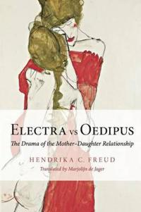 Electra Vs Oedipus: The Drama of the Mother-Daughter Relationship