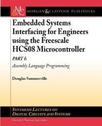 Embedded Systems Interfacing for Engineers Using the Freescale Hcs08 Microcontroller I