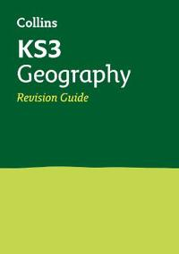 Collins New Key Stage 3 Revision -- Geography: Revision Guide