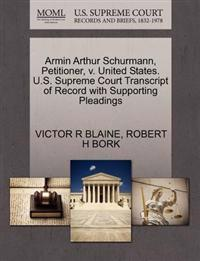 Armin Arthur Schurmann, Petitioner, V. United States. U.S. Supreme Court Transcript of Record with Supporting Pleadings