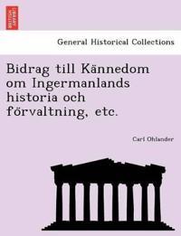 Bidrag till Ka¨nnedom om Ingermanlands historia och fo¨rvaltning, etc. - Carl Ohlander pdf epub