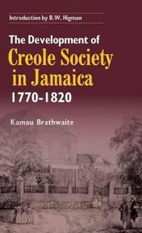 Development of Creole Society in Jamaica 1770-1820
