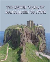 The Secret Codes of Mary, Queen of Scots