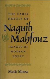 The Early Novels of Naguib Mahfouz