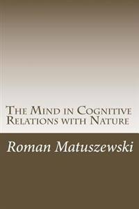 The Mind in Cognitive Relations with Nature