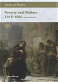 Access to History: Poverty and Welfare 1815-1950: Second edition