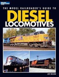 Model Railroader's Guide to Diesel Locomotives