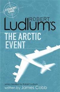 Robert ludlums the arctic event - a covert-one novel