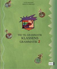 Tid til grammatik-Gitte Moltzen & Birgitte Sørensen-Klassens grammatik 2