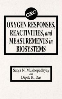 Oxygen Responses, Reactivities, and Measurements in Biosystems
