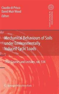 Mechanical Behaviour of Soils Under Environmentallly Induced Cyclic Loads