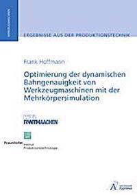 Optimierung der dynamischen Bahngenauigkeit von Werkzeugmaschinen mit der Mehrkörpersimulation