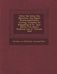 Ueber Das Sehen Des Menschen: Ein Popul¿r Wissenschaftlicher Vortrag, Gehalten Zu K¿nigsberg In Pr. Zum Besten Von Kant's Denkmal Am 27. Februar 1855