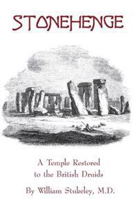 Stonehenge - A Temple Restored to the British Druids