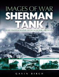 Sherman Tank (Images of War Series)