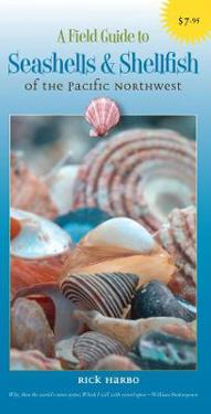 A Field Guide to Seashells & Shellfish of the Pacific Northwest