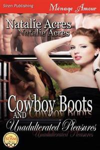 Cowboy Boots and Unadulterated Pleasures
