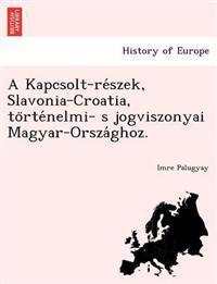 A Kapcsolt-Re Szek, Slavonia-Croatia, to Rte Nelmi- S Jogviszonyai Magyar-Orsza Ghoz.
