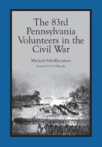 The 83rd Pennsylvania Volunteers in the Civil War