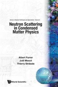 Neutron Scattering in Condensed Matter Physics
