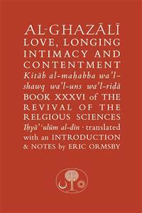 Al-Ghazali on Love, Longing, Intimacy & Contentment